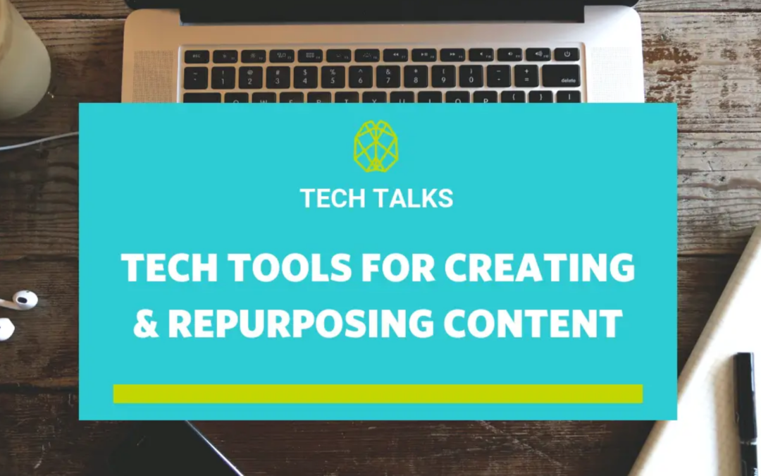 Tech Tools For Creating And Repurposing Content