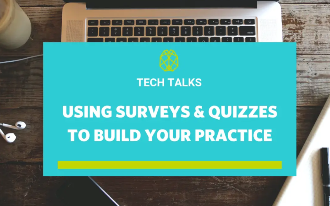 Using Surveys & Quizes To Build Your Practice