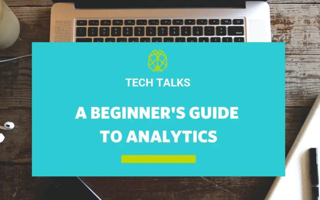A Beginners Guide To Analytics